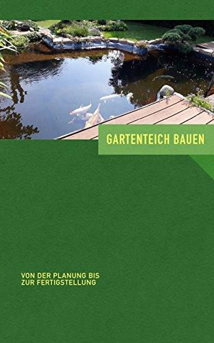 Gartenteich Bauen: Von der Planung bis zur Fertigstellung