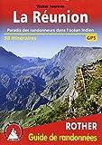 La Réunion: Paradis des randonneurs dans l'océan Indien. 58 itinéraires. Avec des traces GPS (Rother Guide de randonnées)