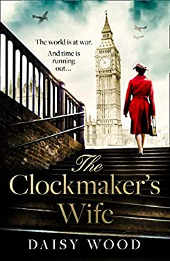The Clockmaker's Wife: A new and absolutely gripping debut WW2 historical fiction novel for 2021