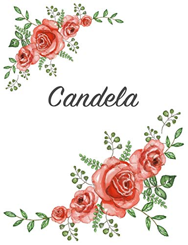 Candela: Personalized Notebook with Flowers and First Name - Floral Cover (Red Rose Blooms). College Ruled (Narrow Lined) Journal for School Notes, Diary Writing, Journaling. Composition Book Size