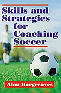 Skills and Strategies for Coaching Soccer by Alan Hargreaves (1991-11-18)