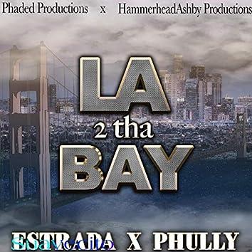 LA 2 Tha Bay (feat. Phully)