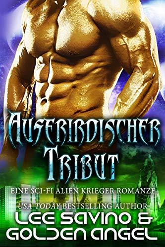 Außerirdischer Tribut: Eine Sci-Fi Alien Krieger Romanze (Die Meister der Tsenturion 2)