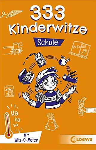 333 Kinderwitze - Schule: Mit Witz-O-Meter - Witzebuch, Schülerwitze, Witze für Kinder
