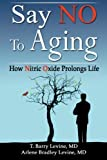 Say NO to Aging: How Nitric Oxide (NO) Prolongs Life