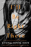 I'll Be Right There: A Novel