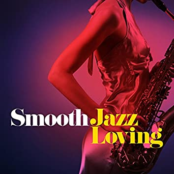 Smooth Jazz Loving
