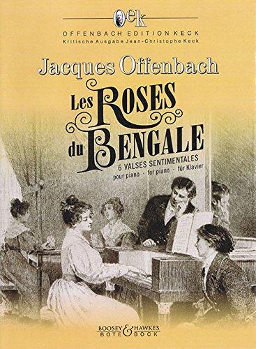 Les Roses du Bengale: 6 valses sentimentales. Klavier. (Offenbach Edition Keck)