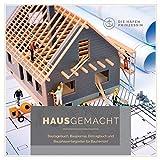 HausGemacht: Bautagebuch, Baujournal, Eintragbuch und Bauphasenbegleiter für Bauherren!