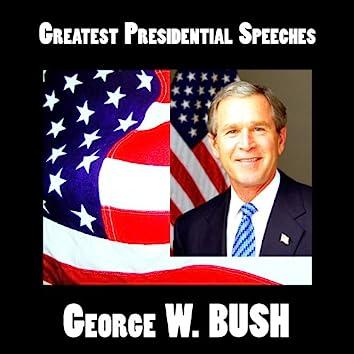 Greatest Presidential Speeches : George Walker Bush