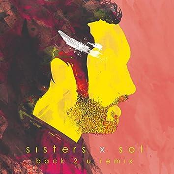 Back 2 U (Remix) [feat. Sisters]