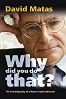 Why Did You Do That?: The Autobiography of a Human Rights Advocate