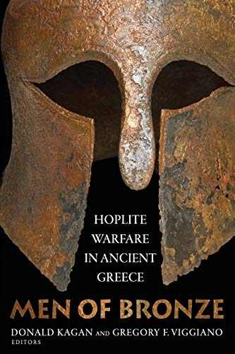 Men of Bronze: Hoplite Warfare in Ancient Greece