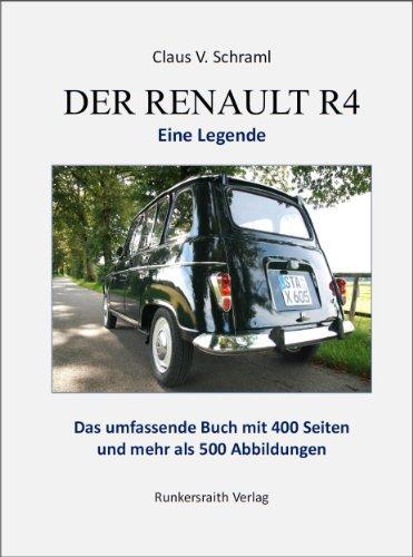 Der Renault R 4 - Eine Legende. Taschenbuch mit 400 Buchseiten und mehr als 500 Abbildungen: Mit bisher unbekannten Fotos und Vorstellung von R4-Sammlungen (Renault R4 1)