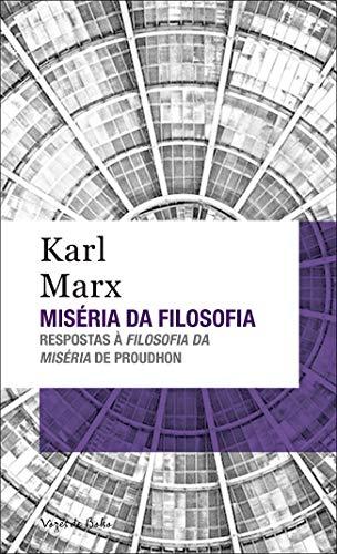 Miséria da filosofia: Respostas à filosofia da miséria de Proudhon