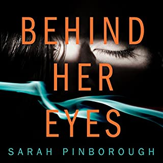 Behind Her Eyes                   By:                                                                                                                                 Sarah Pinborough                               Narrated by:                                                                                                                                 Anna Bentinck,                                                                                        Josie Dunn,                                                                                        Bea Holland,                   and others                 Length: 11 hrs and 28 mins     640 ratings     Overall 4.3