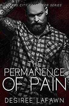 The Permanence of Pain  Glass City Protector Book 1