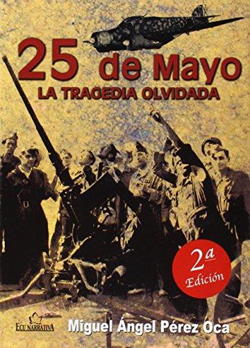 25 de Mayo: La tragedia olvidada