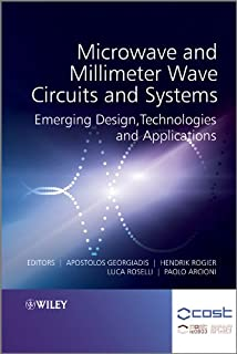 Microwave and Millimeter Wave Circuits and Systems: Emerging Design, Technologies and Applications