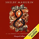 Blood & Honey: La strega e il cacciatore 2