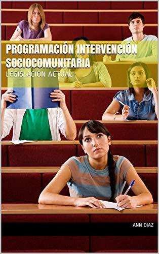 PROGRAMACIÓN INTERVENCIÓN SOCIOCOMUNITARIA: LEGISLACIÓN ACTUAL