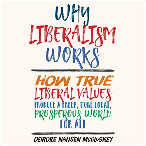 Why Liberalism Works  By  cover art