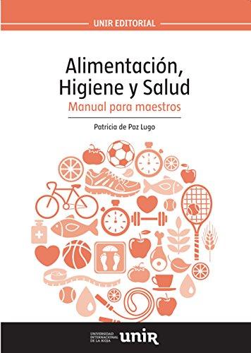 Alimentación, Higiene y Salud: Manual para Maestros