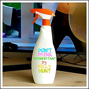 Don't Drink Disinfectant