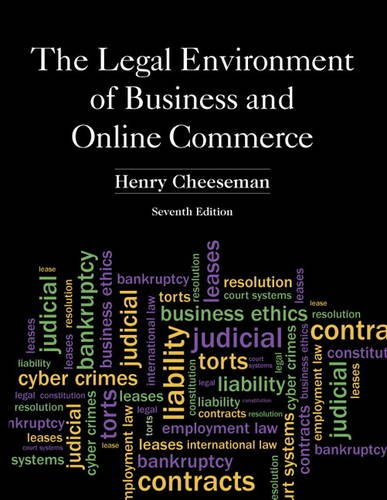 The Legal Environment of Business and Online Commerce: Business Ethics, E-commerce, Regulatory, and International Issues