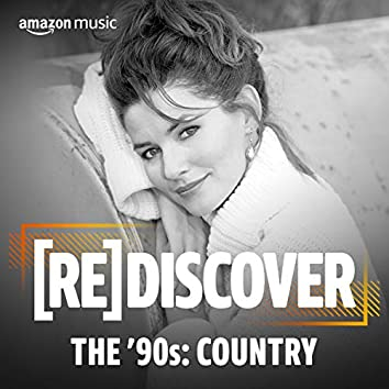 REDISCOVER THE '90s: Country