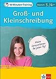 Klett 10-Minuten-Training Deutsch Rechtschreibung Groß- und Kleinschreibung 5./6. Klasse: Kleine Lernportionen für jeden Tag
