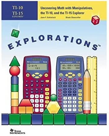 $24 » Uncovering Math with Manipulatives, the TI-10, and the TI-15 Explorer