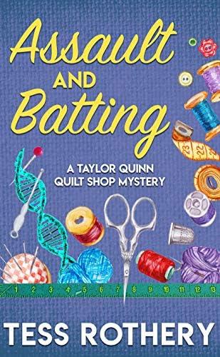 Assault and Batting A Taylor Quinn Quilt Shop Cozy Mystery A Taylor Quinn Quilt Shop Mystery product image
