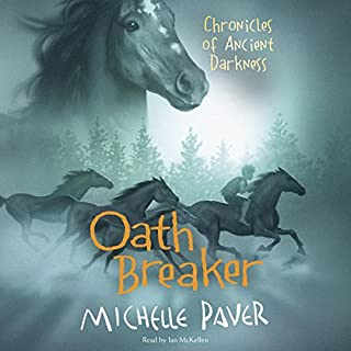 Oath Breaker     Chronicles of Ancient Darkness, Book 5              By:                                                                                                                                 Michelle Paver                               Narrated by:                                                                                                                                 Ian McKellen                      Length: 6 hrs and 41 mins     238 ratings     Overall 4.8
