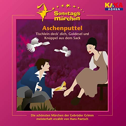 Aschenputtel / Tischlein deck' dich, Goldesel und Knüppel aus dem Sack. Ki.ka Sonntagsmärchen Titelbild