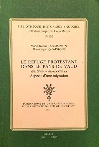 Le Refuge Protestant Dans le Pays de Vaud (Fin du Xviie-Début du Xviiie S.), Aspects d'une Migration
