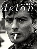 Alain Delon, l'insoumis (1957-1970) de Henry-Jean Servat ( 4 octobre 2000 ) - Albin Michel (4 octobre 2000)