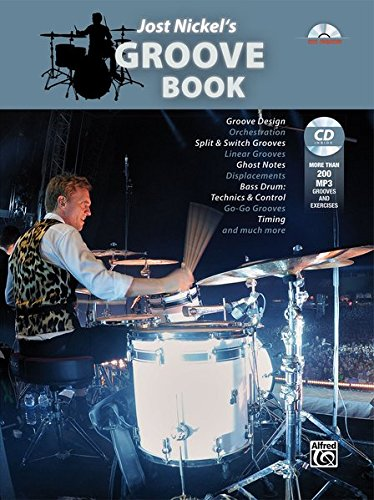 Jost Nickel's Groove Book: Groove Design, Orchestration, Split & Switch Grooves, Linear Grooves, Ghost Notes, Displacements, Bass Drum: Technics & ... Timing and much more (English Edition): Book & CD