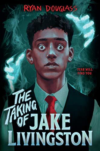The Taking of Jake Livingston de [Ryan Douglass]