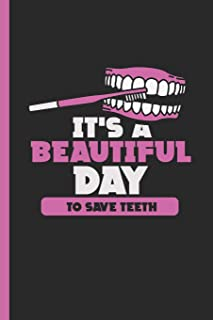 It's A Beautiful Day To Save Teeth: Notebook & Journal Or Diary For Dentists & Tooth Brushing Kids, Wide Ruled Paper (120 Pages, 6x9
