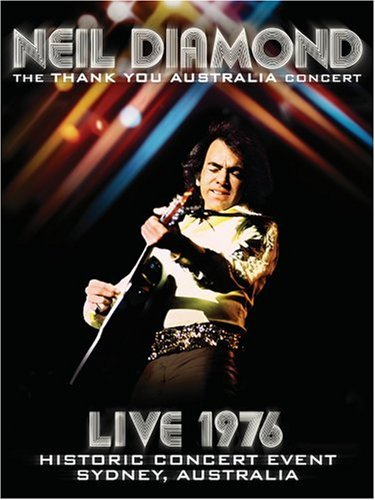 Neil Diamond: Thank You Australia Concert - Live 1976 by Eagle Rock Ent