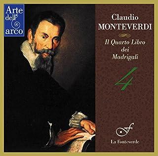 モンテヴェルディ : マドリガーレ集 第4巻 (1603) (Claudio Monteverdi : Il Terzo Libro dei Madrigali ~ 4 / La Fonteverde) [CD]