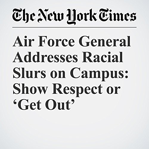 Air Force General Addresses Racial Slurs on Campus: Show Respect or 'Get Out' copertina