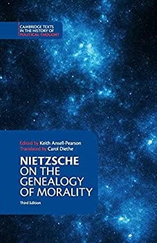 Nietzsche  On the Genealogy of Morality and Other Writings  Cambridge Texts in the History of Political Thought