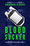 Blood Sucker (Serial Investigations Book 4)