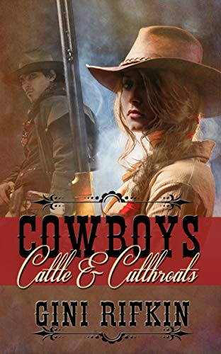 Book: Cowboys, Cattle, and Cutthroats by Gini Rifkin