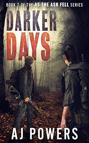 Darker Days (As the Ash Fell Book 2) by [AJ Powers]