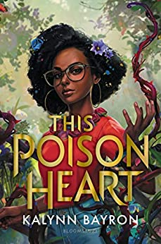 This Poison Heart by [Kalynn Bayron]