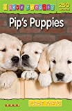 I Love Reading First Facts 250 Words: Pip's Puppies