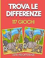 Trova le differenze - 117 Giochi - Oltre 900 Differenze: 5-8 anni | Con 5,6,7 e 10 Dofferenze | 162 Pagine | Libro di giochi per bambini